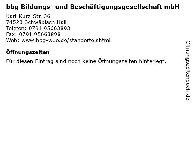 bbg Bildungs- und Beschäftigungsgesellschaft mbH in Schwäbisch Hall: Adresse und Öffnungszeiten