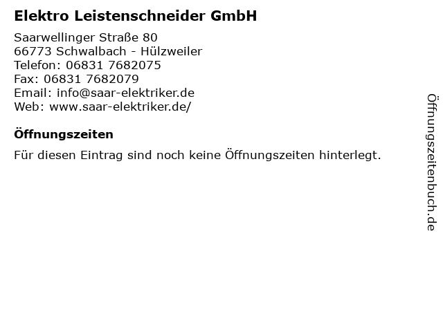 Elektro Leistenschneider GmbH in Schwalbach - Hülzweiler: Adresse und Öffnungszeiten