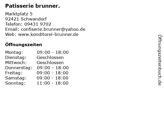 Patisserie brunner. in Schwandorf: Adresse und Öffnungszeiten