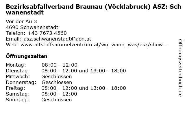 Bezirksabfallverband Braunau (Vöcklabruck) ASZ: Schwanenstadt in Schwanenstadt: Adresse und Öffnungszeiten