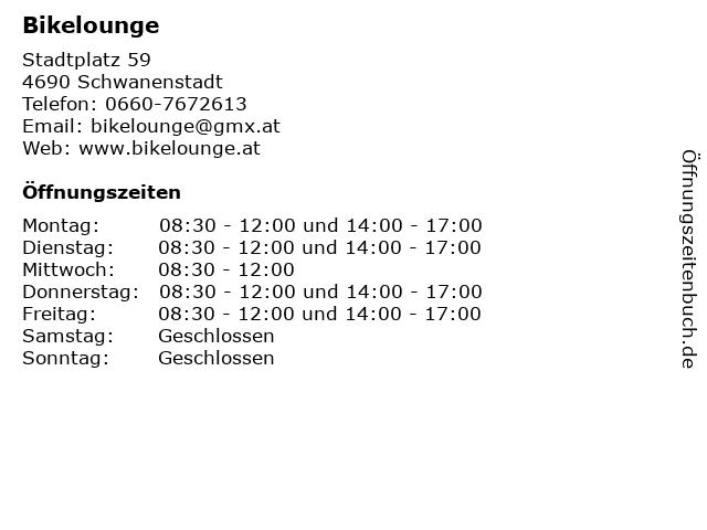 Bikelounge in Schwanenstadt: Adresse und Öffnungszeiten