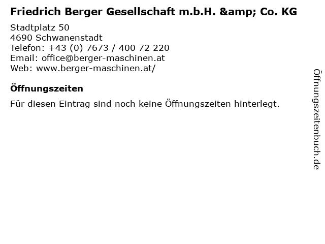 Friedrich Berger Gesellschaft m.b.H. & Co. KG in Schwanenstadt: Adresse und Öffnungszeiten