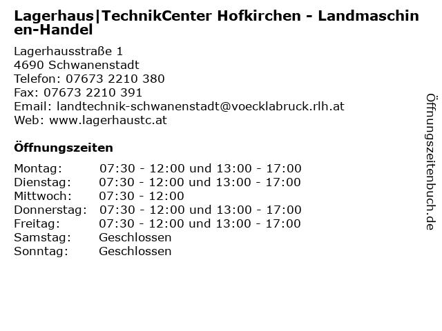 Lagerhaus|TechnikCenter Hofkirchen - Landmaschinen-Handel in Schwanenstadt: Adresse und Öffnungszeiten