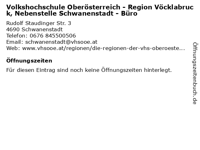 Volkshochschule Oberösterreich - Region Vöcklabruck, Nebenstelle Schwanenstadt - Büro in Schwanenstadt: Adresse und Öffnungszeiten