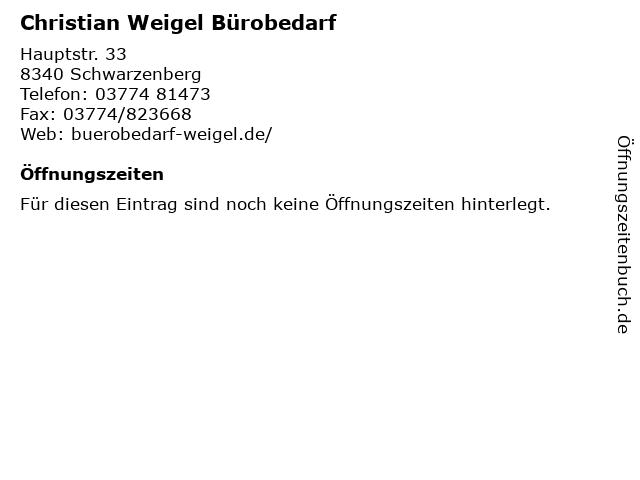 Christian Weigel Bürobedarf in Schwarzenberg: Adresse und Öffnungszeiten