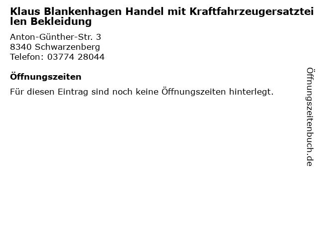 Klaus Blankenhagen Handel mit Kraftfahrzeugersatzteilen Bekleidung in Schwarzenberg: Adresse und Öffnungszeiten
