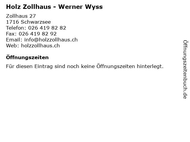 Holz Zollhaus - Werner Wyss in Schwarzsee: Adresse und Öffnungszeiten