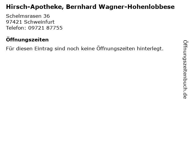 Hirsch-Apotheke, Bernhard Wagner-Hohenlobbese in Schweinfurt: Adresse und Öffnungszeiten