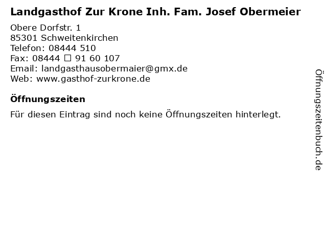 Landgasthof Zur Krone Inh. Fam. Josef Obermeier in Schweitenkirchen: Adresse und Öffnungszeiten