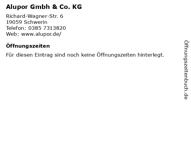 Alupor Gmbh & Co. KG in Schwerin: Adresse und Öffnungszeiten