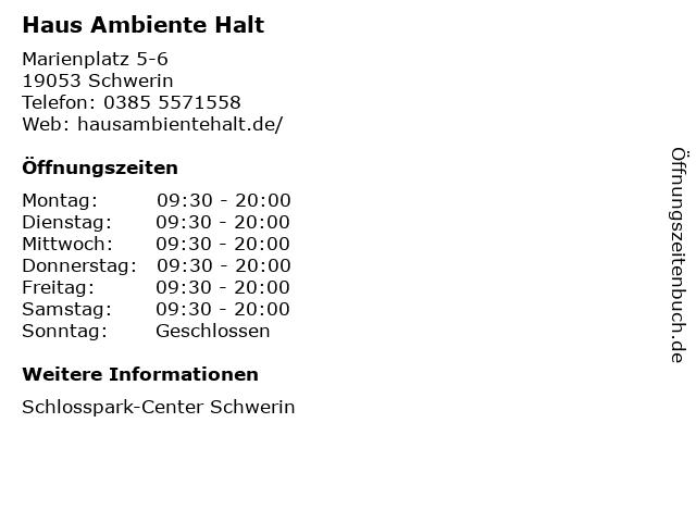 Haus Ambiente Halt in Schwerin: Adresse und Öffnungszeiten