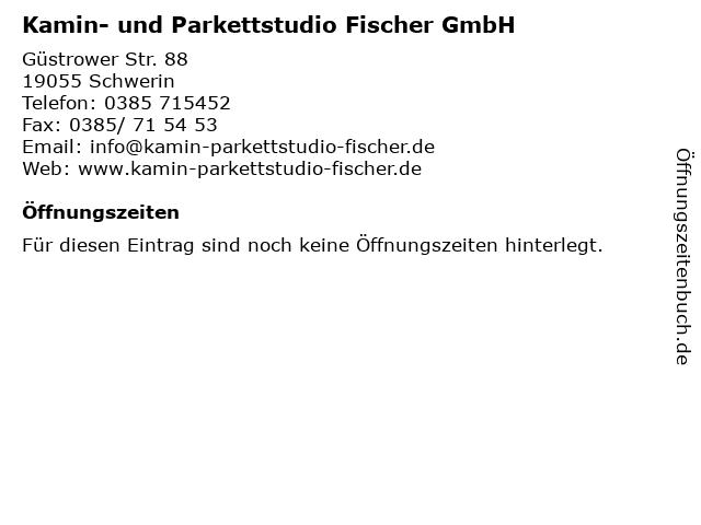 Kamin- und Parkettstudio Fischer GmbH in Schwerin: Adresse und Öffnungszeiten