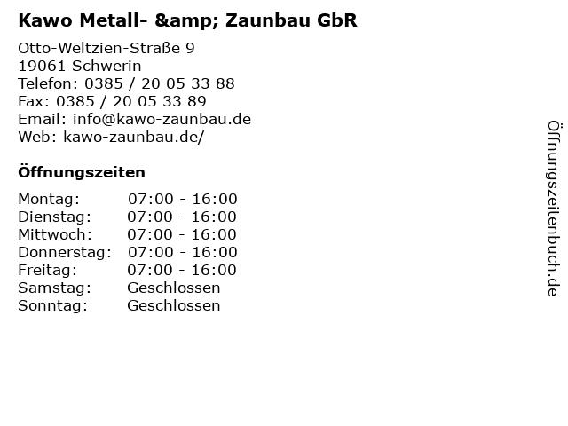 Kawo Metall- & Zaunbau GbR in Schwerin: Adresse und Öffnungszeiten