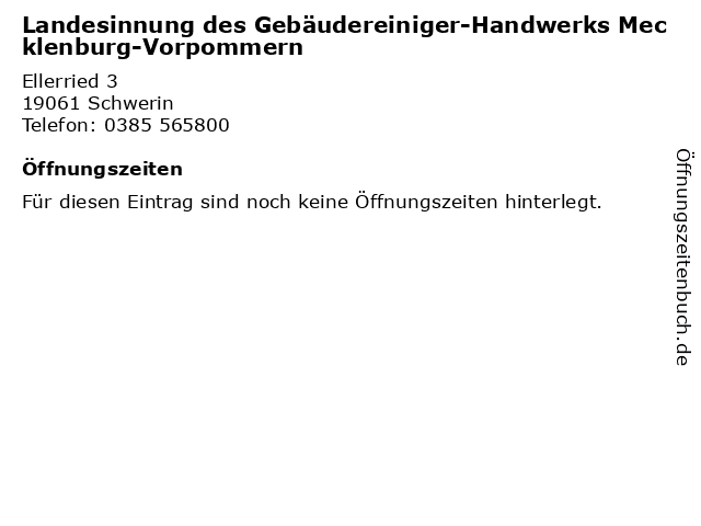 Landesinnung des Gebäudereiniger-Handwerks Mecklenburg-Vorpommern in Schwerin: Adresse und Öffnungszeiten
