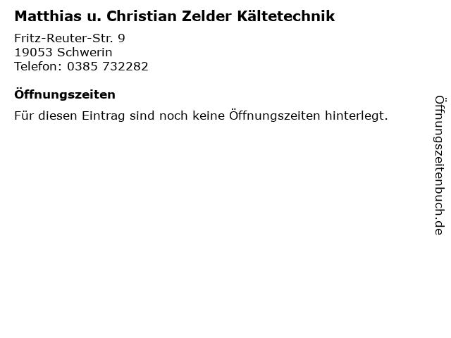 Matthias u. Christian Zelder Kältetechnik in Schwerin: Adresse und Öffnungszeiten
