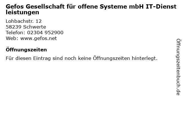 Gefos Gesellschaft für offene Systeme mbH IT-Dienstleistungen in Schwerte: Adresse und Öffnungszeiten