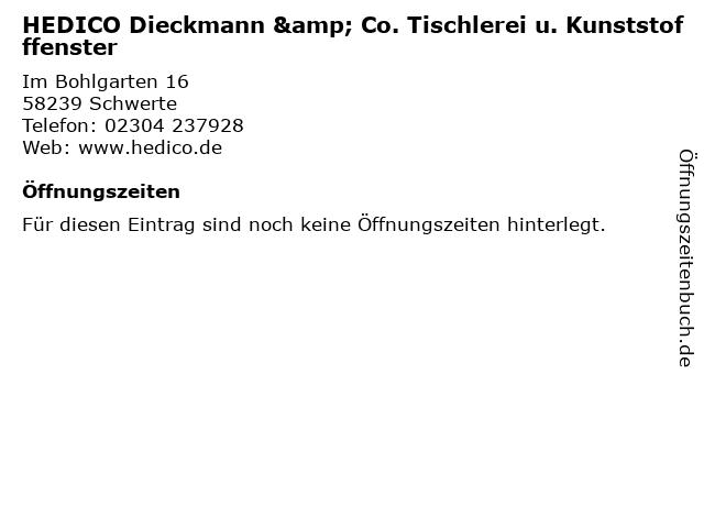 HEDICO Dieckmann & Co. Tischlerei u. Kunststofffenster in Schwerte: Adresse und Öffnungszeiten