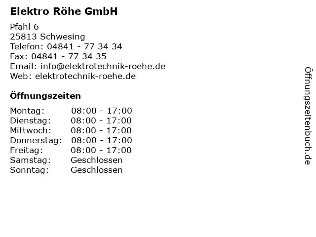 Elektro Röhe GmbH in Schwesing: Adresse und Öffnungszeiten