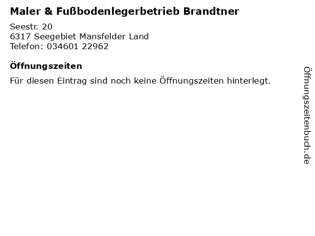 Maler & Fußbodenlegerbetrieb Brandtner in Seegebiet Mansfelder Land: Adresse und Öffnungszeiten