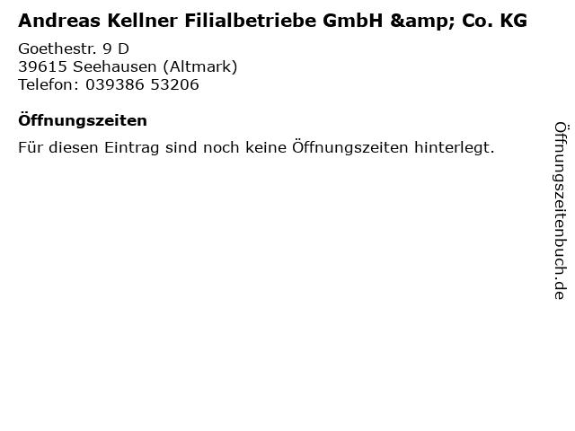 Andreas Kellner Filialbetriebe GmbH & Co. KG in Seehausen (Altmark): Adresse und Öffnungszeiten