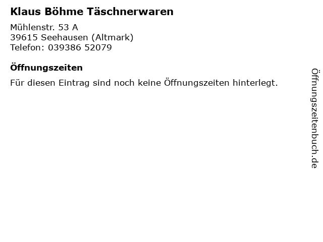Klaus Böhme Täschnerwaren in Seehausen (Altmark): Adresse und Öffnungszeiten