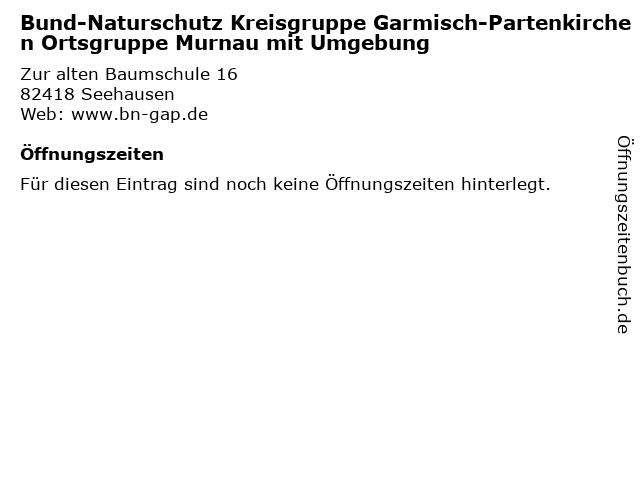 Bund-Naturschutz Kreisgruppe Garmisch-Partenkirchen Ortsgruppe Murnau mit Umgebung in Seehausen: Adresse und Öffnungszeiten