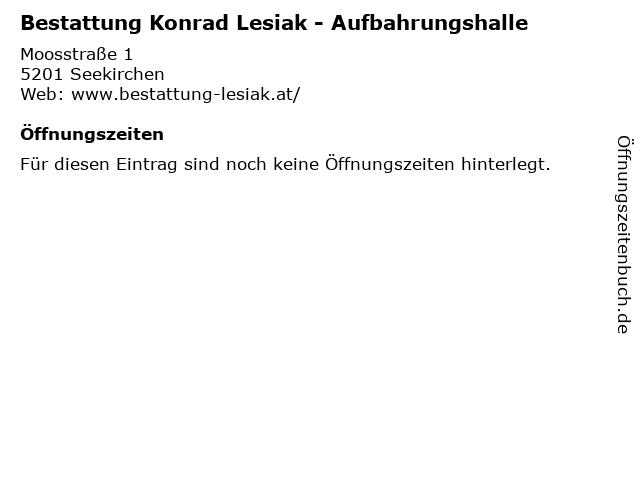 Bestattung Konrad Lesiak - Aufbahrungshalle in Seekirchen: Adresse und Öffnungszeiten