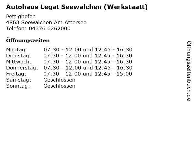 Autohaus Legat Seewalchen (Werkstaatt) in Seewalchen Am Attersee: Adresse und Öffnungszeiten