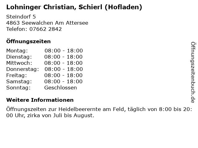 Lohninger Christian, Schierl (Hofladen) in Seewalchen Am Attersee: Adresse und Öffnungszeiten