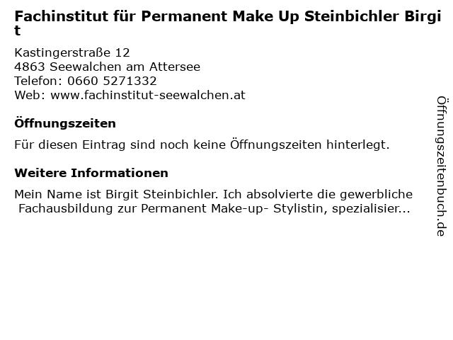 Fachinstitut für Permanent Make Up u Wimpernverlängerung Steinbichler Birgit in Seewalchen am Attersee: Adresse und Öffnungszeiten