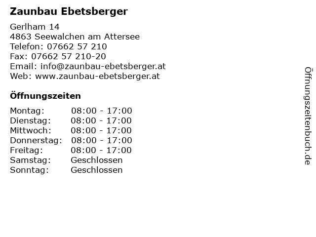 Zaunbau Ebetsberger in Seewalchen am Attersee: Adresse und Öffnungszeiten
