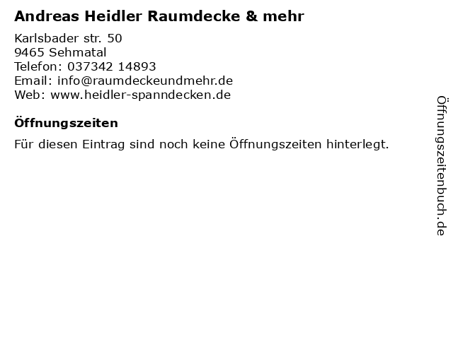 Andreas Heidler Raumdecke & mehr in Sehmatal: Adresse und Öffnungszeiten