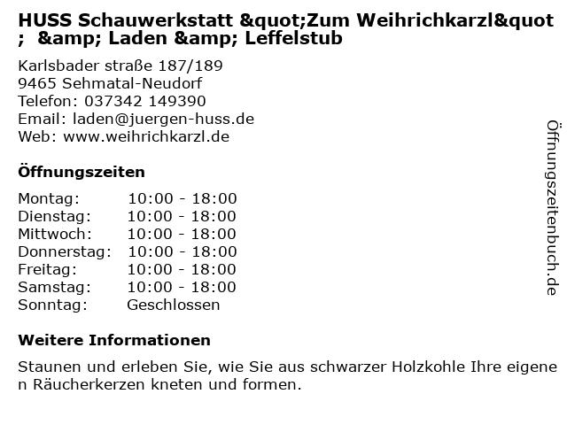 """HUSS Schauwerkstatt """"Zum Weihrichkarzl""""  & Laden & Leffelstub in Sehmatal-Neudorf: Adresse und Öffnungszeiten"""