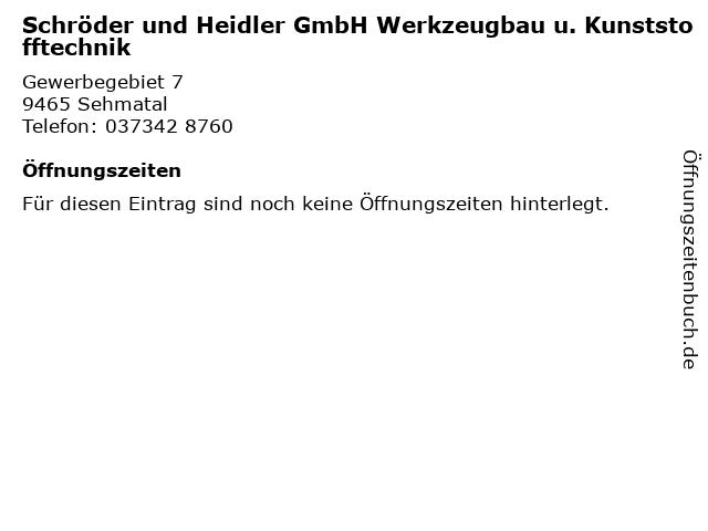 Schröder und Heidler GmbH Werkzeugbau u. Kunststofftechnik in Sehmatal: Adresse und Öffnungszeiten