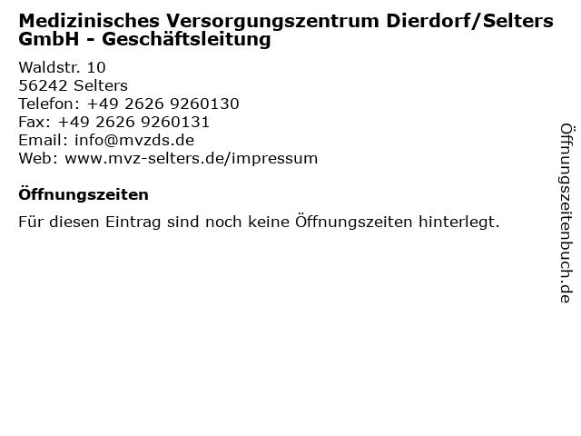 Medizinisches Versorgungszentrum Dierdorf/Selters GmbH - Geschäftsleitung in Selters: Adresse und Öffnungszeiten