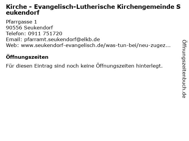Kirche - Evangelisch-Lutherische Kirchengemeinde Seukendorf in Seukendorf: Adresse und Öffnungszeiten