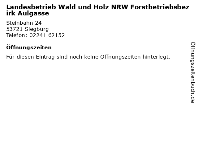 Landesbetrieb Wald und Holz NRW Forstbetriebsbezirk Aulgasse in Siegburg: Adresse und Öffnungszeiten