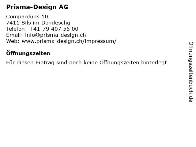 Prisma-Design AG in Sils im Domleschg: Adresse und Öffnungszeiten