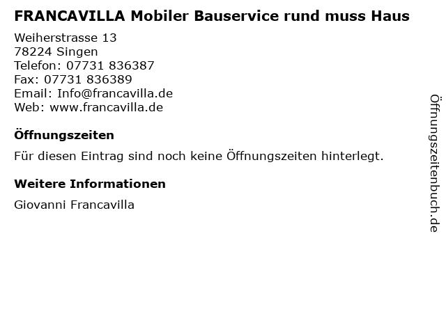 FRANCAVILLA Mobiler Bauservice rund muss Haus in Singen: Adresse und Öffnungszeiten