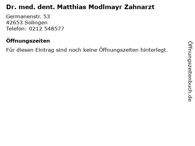 Dr. med. dent. Matthias Modlmayr Zahnarzt in Solingen: Adresse und Öffnungszeiten
