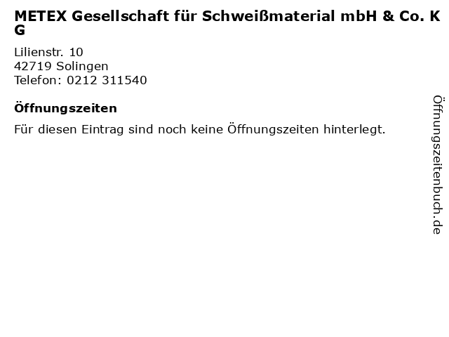 METEX Gesellschaft für Schweißmaterial mbH & Co. KG in Solingen: Adresse und Öffnungszeiten