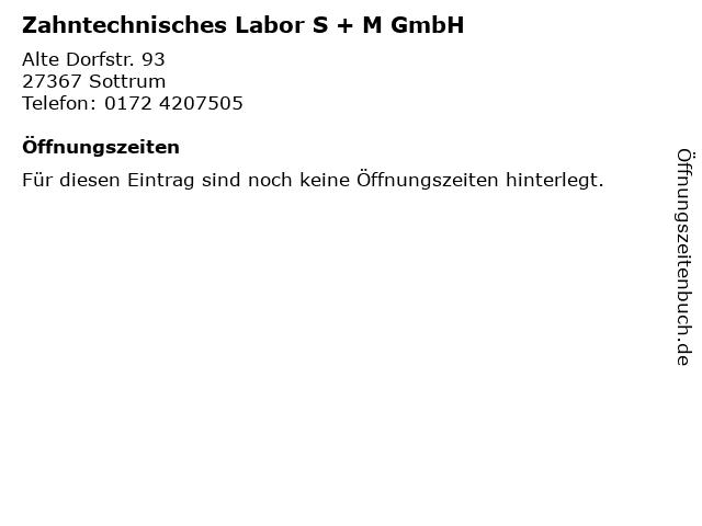 Zahntechnisches Labor S + M GmbH in Sottrum: Adresse und Öffnungszeiten