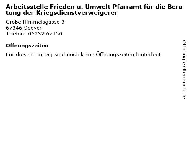Arbeitsstelle Frieden u. Umwelt Pfarramt für die Beratung der Kriegsdienstverweigerer in Speyer: Adresse und Öffnungszeiten