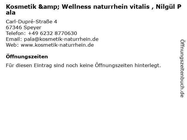 Kosmetik & Wellness naturrhein vitalis , Nilgül Pala in Speyer: Adresse und Öffnungszeiten
