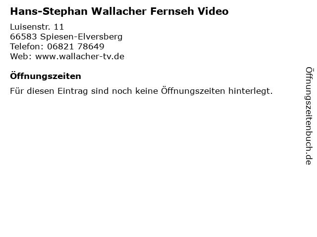 Hans-Stephan Wallacher Fernseh Video in Spiesen-Elversberg: Adresse und Öffnungszeiten