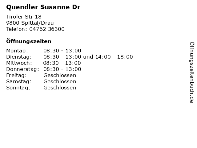 Quendler Susanne Dr in Spittal/Drau: Adresse und Öffnungszeiten
