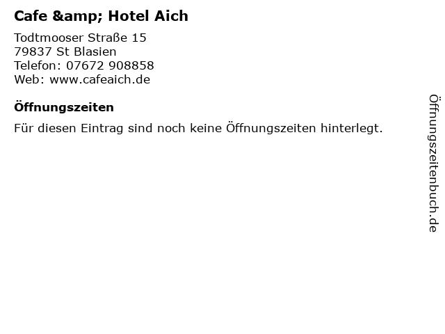 Cafe & Hotel Aich in St Blasien: Adresse und Öffnungszeiten