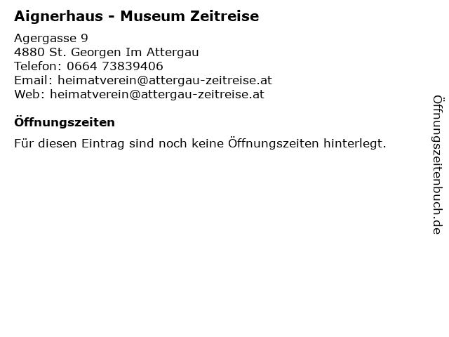 Aignerhaus - Museum Zeitreise in St. Georgen Im Attergau: Adresse und Öffnungszeiten
