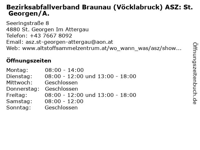 Bezirksabfallverband Braunau (Vöcklabruck) ASZ: St. Georgen/A. in St. Georgen Im Attergau: Adresse und Öffnungszeiten
