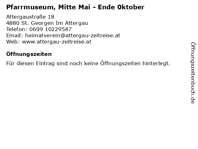 Pfarrmuseum, Mitte Mai - Ende 0ktober in St. Georgen Im Attergau: Adresse und Öffnungszeiten